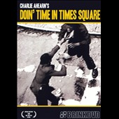 Charlie Ahearn: Doin' Time in Times Square