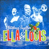 Ella Fitzgerald/Louis Armstrong: Christmas Together with Ella & Louis