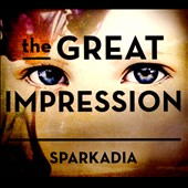 Sparkadia: The  Great Impression [Digipak] *