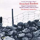 Works for Violin & Organ Vol 3 - Breached Borders / Murray