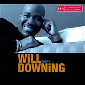 Will Downing: Today [EP] [Digipak]