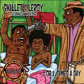 Skillet & Leroy: 2 or 3 Times a Day: Old School Comedy Classics, Vol. 3 [PA]