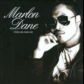 Marlon Dane: Only One Man Can