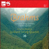 Brahms: Complete String Quartets (3); Clarinet Quintet / Juilliard Qrt., Charles Neidich, clarinet