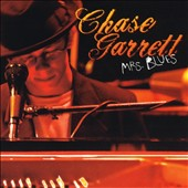 Chase Garrett: Mrs. Blues