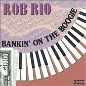 Rob Rio: Bankin' on the Boogie *
