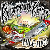 Kottonmouth Kings: Mile High [PA] [Digipak] *