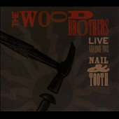 The Wood Brothers: Live, Vol. 2: Nail and Tooth [Digipak] *