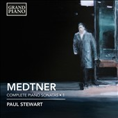 Nikolay Medtner: Piano Sonatas, Vol. 1 - Sonatina in G minor; Sonata no 1, Op. 5; Sonata-Reminiscenza, Op. 38/1 / Paul Stewart, piano