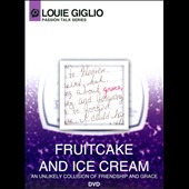 Louie Giglio: Fruitcake and Ice Cream [Video]