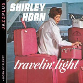 Shirley Horn: Travelin' Light/Horn Of Plenty