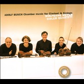 Adolf Busch: Chamber Music for Clarinet and Strings / Wolfgang Meyer: clarinet; Eisler Quartett