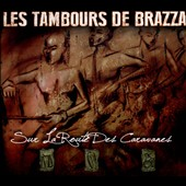 Les Tambours De Brazza: Sur La Route des Caravanes [Digipak]