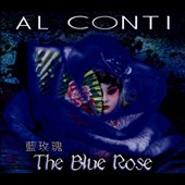 Al Conti: The  Blue Rose [Digipak]