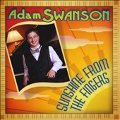 Adam Swanson: Sunshine from the Fingers