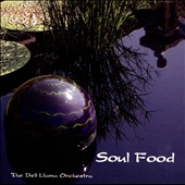 The Deli Llama Orchestra: Soul Food