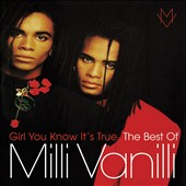 Milli Vanilli: Girl You Know It's True: The Best of Milli Vanilli