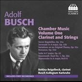 Adolf Busch: Chamber Music, Vol. 1 - Clarinet and Strings / Bettina Beigelbeck, clarinet