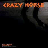 Crazy Horse: Scratchy: The Complete Reprise Recordings