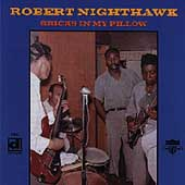 Robert Nighthawk: Bricks in My Pillow