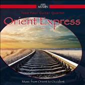 Orient Express - Music from Orient to Occident: works by Khachaturian, Dvorak, Achron, Vardapet, Liszt, Shostakovich / Take Four Guitar Quartet