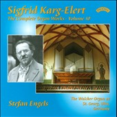 Sigfrid Karg-Elert: The Complete Organ Works, Vol. 10