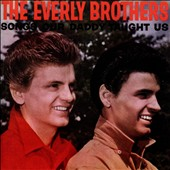 The Everly Brothers: Songs Our Daddy Taught Us [Bonus Tracks]