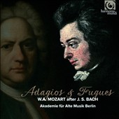 Adagios & Fugues -  Mozart after J.S. Bach: The Well-Tempered Clavier (arr. for strings)/ Akademie für Alte Musik Berlin