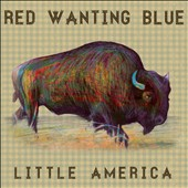 Red Wanting Blue: Little America [Digipak]