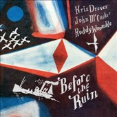 Kris Drever/John McCusker/Roddy Woomble: Before the Ruin
