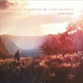 Phillip Wilkerson/Chris Russell: Vague Traces [Digipak]