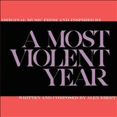 Alex Ebert: A Most Violent Year [Original Motion Picture Soundtrack] [Digipak]