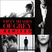 Original Soundtrack: Fifty Shades of Grey [Remixes]