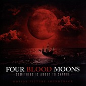 Original Soundtrack: Four Blood Moons [Motion Picture Soundtrack]