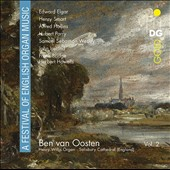 A Festival of English Organ Music, Vol. 2 - works by Elgar, Hollins, Parry, Wesley, Ireland, Bridge, Howells / Ben van Oosten, organ