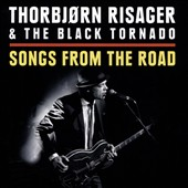 Thorbjorn Risager/The Black Tornado: Songs From the Road
