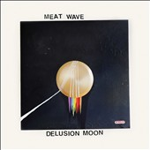 Meat Wave: Delusion Moon [Slipcase] *