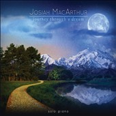 Josiah MacArthur: Journey Through a Dream