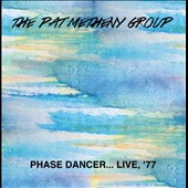 Pat Metheny/Pat Metheny Group: Phase Dancer: Live 1977