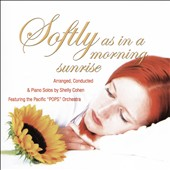 Shelly Cohen/Pacific Pops Orchestra: Softly as in the Morning Sunrise