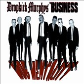 Dropkick Murphys/The Business: Mob Mentality