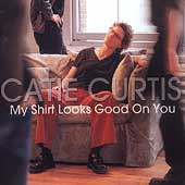 Catie Curtis: My Shirt Looks Good on You