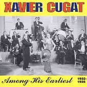 Xavier Cugat: Among His Earliest 1932-35