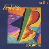 Guitar & Piano - 20th Century Works / Naoto & Eriko Yamamoto Duo