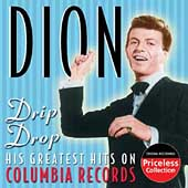 Dion: Drip Drop: His Greatest Hits on Columbia Records