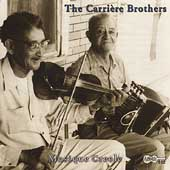 Carriere Brothers: Old Time Louisiana Creole Music *