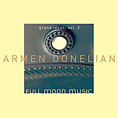 Armen Donelian: Grand Ideas, Vol. 3: Full Moon Music