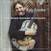 Bob Franke: The Other Evening in Chicago *