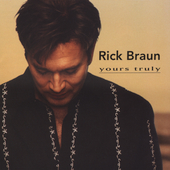 Rick Braun: Yours Truly