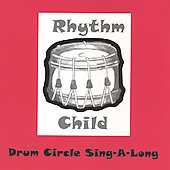 Rhythm Child: Drum Circle Sing-A-Long
